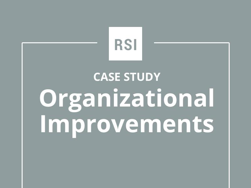 Case Study: Organizational Improvements