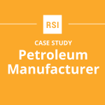 Case Study: Petroleum Manufacturer